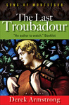 The Last Troubadour (Song of Montsegur #1)
