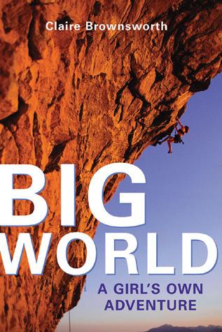 Big World: A Girl's Own Adventure