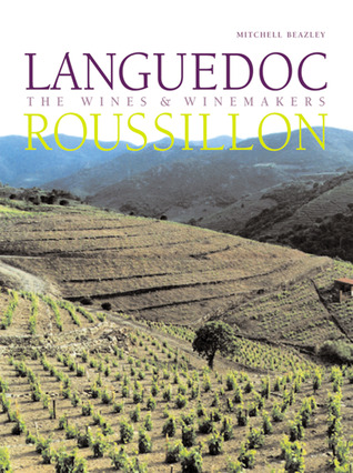 Languedoc-Roussillon: The Wines Winemakers