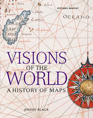 Visions Of The World: A History Of Maps
