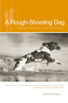 A Rough-Shooting Dog: Reflections from Thick and Uncivil Sorts of Places