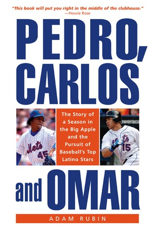 pedro-carlos-and-omar-the-story-of-a-season-in-the-big-apple-and-the-pursuit-of-baseball-s-top-latino-stars