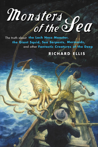 Monsters of the Sea by Richard Ellis