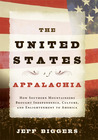 The United States of Appalachia: How Southern Mountaineers Brought Independence, Culture, and Enlightenment to America