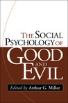 The Social Psychology of Good and Evil