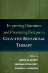 Improving Outcomes and Preventing Relapse in Cognitive-Behavioral Therapy