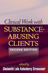 Clinical Work with Substance-Abusing Clients (Guilford Substance Abuse Series)