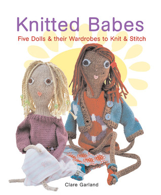 Knitted Babes by Clare Garland