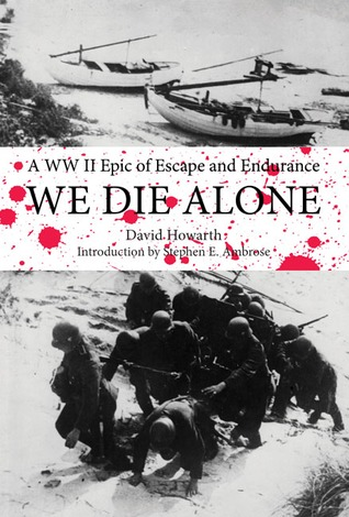 We Die Alone by David Howarth