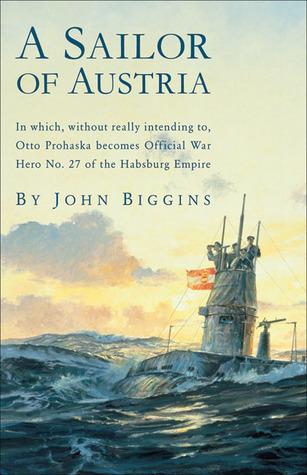A Sailor of Austria by John Biggins