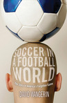 Soccer in a Football World: The Story of America's Forgotten Game