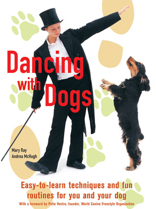 Dancing with Dogs by Mary  Ray