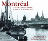 Montreal Then and Now: d'Hier et d'Aujourd'hui