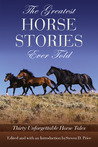 The Greatest Horse Stories Ever Told by Steven D. Price