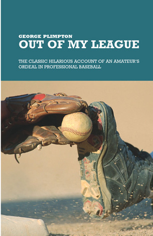 out-of-my-league-the-classic-hilarious-account-of-an-amateur-s-ordeal-in-professional-baseball