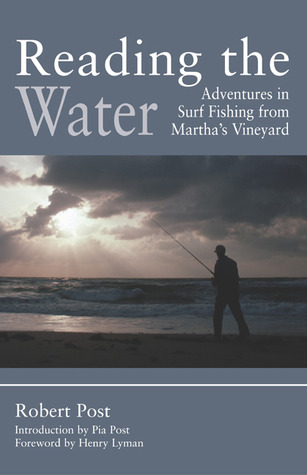 Reading the Water: Adventures in Surf Fishing on Martha's Vineyard
