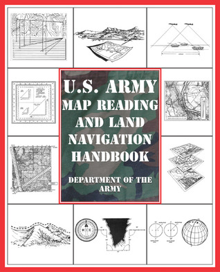 US Army Map Reading And Land Navigation Handbook By US Army - Us army map reading