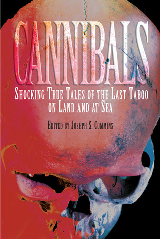 cannibals-shocking-true-tales-of-the-last-taboo-on-land-and-at-sea