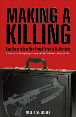 Making a Killing by Madelaine Drohan