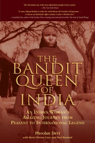 the-bandit-queen-of-india-an-indian-woman-s-amazing-journey-from-peasant-to-international-legend