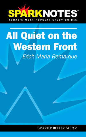 All Quiet on the Western Front: Erich Maria Remarque (SparkNotes Literature Guide)