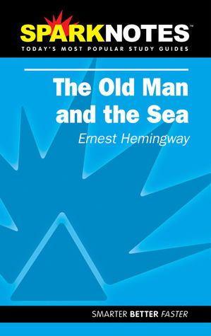 The Old Man and the Sea (SparkNotes Literature Guide)