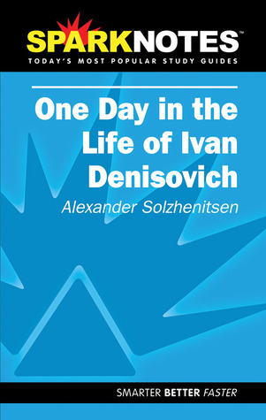 One Day in Life of Ivan Denisovich (SparkNotes Literature Guide)