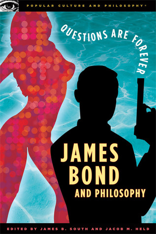 James Bond and Philosophy by James B. South
