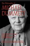 The Philosophy of Michael Dummett
