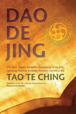 Dao De Jing: The New, Highly Readable Translation of the Life-Changing Ancient Scripture Formerly Known as the Tao Te Ching