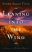 Leaning Into The Wind: A Me...