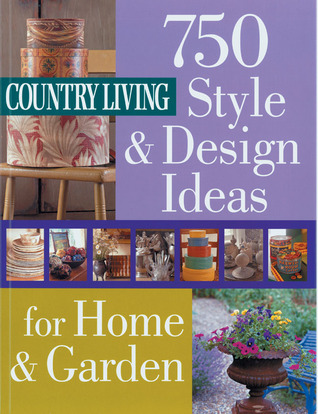 Country Living 750 Style Design Ideas for Home Garden
