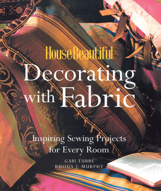 House Beautiful Decorating with Fabric by House Beautiful Magazine