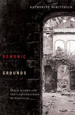 Demonic Grounds by Katherine McKittrick