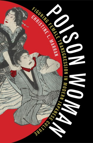 Poison Woman: Figuring Female Transgression in Modern Japanese Culture