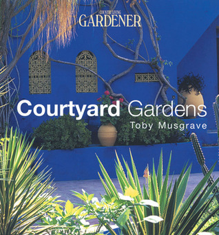 Country Living Gardener Courtyard Gardens