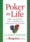 Poker as Life: 101 Lessons from the World's Greatest Game