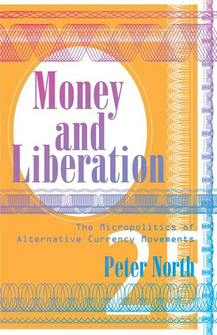 Money and Liberation by Peter North