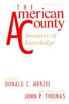 The American County: Frontiers of Knowledge