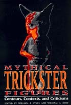 Mythical Trickster Figures: Contours, Contexts, and Criticisms