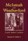 McIntosh and Weatherford: Creek Indian Leaders