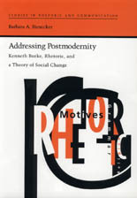 Addressing Postmodernity: Kenneth Burke, Rhetoric, and a Theory of Social Change