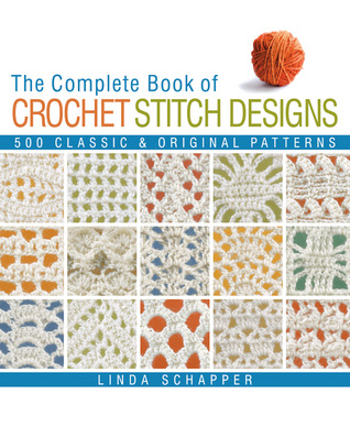 [Ebook] ↠ The Complete Book of Crochet Stitch Designs  Author Linda P. Schapper – Vejega.info