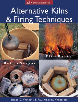 Free Pda Downloars «Alternative Kilns Firing Techniques: Raku * Saggar * Pit * Barrel»