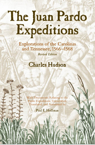 The Juan Pardo Expeditions: Exploration of the Carolinas and Tennessee, 1566-1568