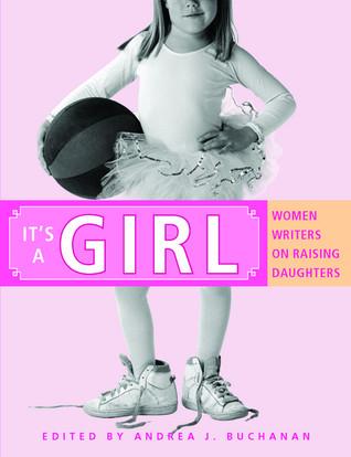 It's a Girl by Andrea J. Buchanan