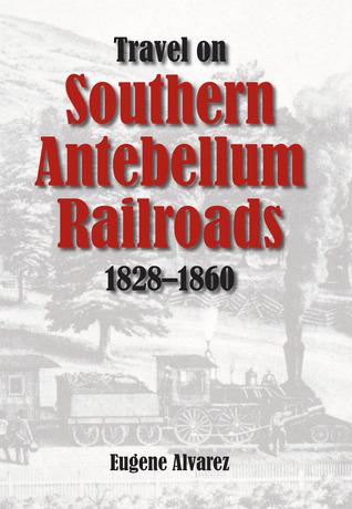 Travel On Southern Antebellum Railroads, 1828–1860