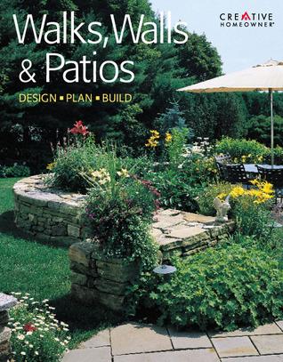 Walks, Walls & Patios by Fran J. Donegan