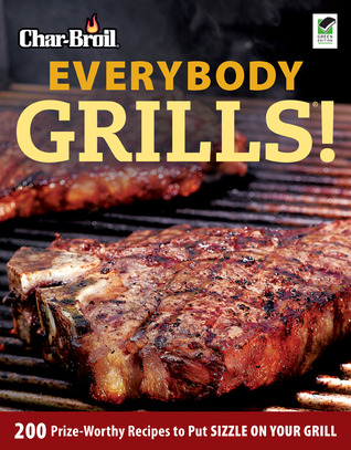 Char-Broil's Everybody Grills! by Lisa Kahn