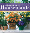 Complete Houseplants: Featuring over 200 Easy-Care Favorites